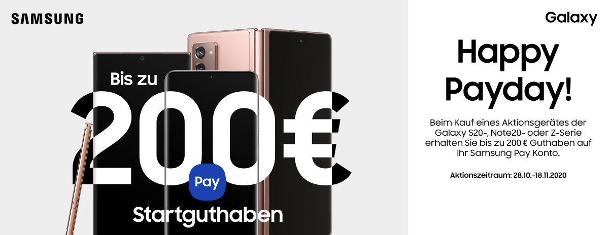 Happy Payday! Beim Kauf eines Aktionsgerätes der Galaxy S20-, Note20- oder Z-Serie erhalten Sie bis zu 200 € Guthaben auf Ihr Samsung Konto. Aktionszeitraum: 28.10. - 18.11.2020